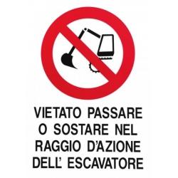 Segnaletica kpl 40x60 vietato passare...escavatore